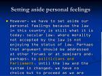 setting aside personal feelings