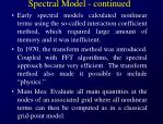 spectral model continued