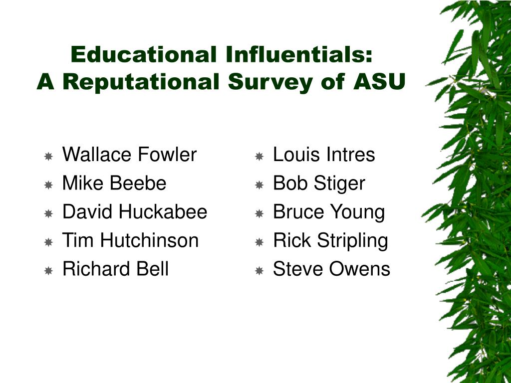 educational influentials a reputational survey of asu l.