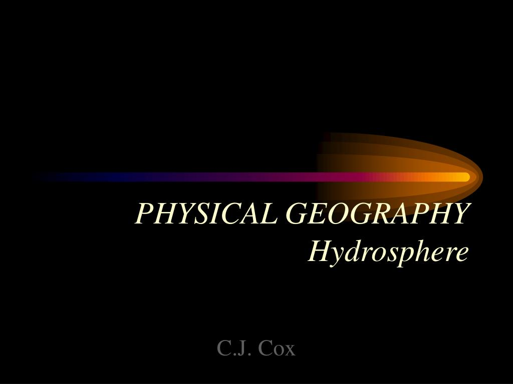physical geography hydrosphere l.