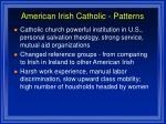 american irish catholic patterns