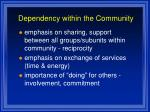dependency within the community