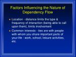 factors influencing the nature of dependency flow10