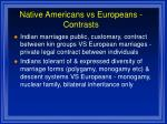 native americans vs europeans contrasts