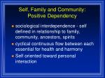 self family and community positive dependency