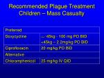 recommended plague treatment children mass casualty