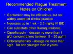 recommended plague treatment notes on children