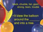 block chuckle fair giant strong tears trouble10