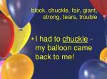 block chuckle fair giant strong tears trouble15