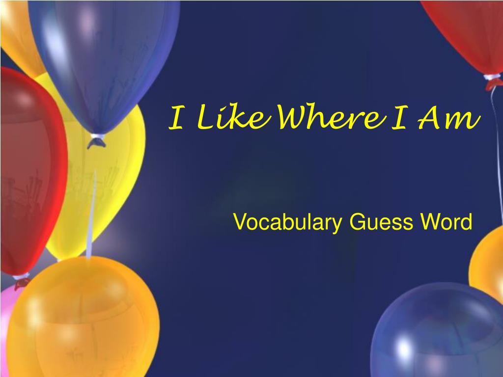 i like where i am l.