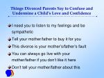 things divorced parents say to confuse and undermine a child s love and confidence