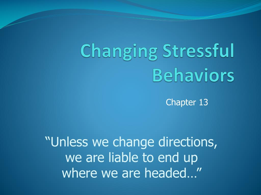changing stressful behaviors l.