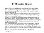 to minimize stress