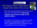 ceo jacques nasser s failed effort to change ford s culture with a re org