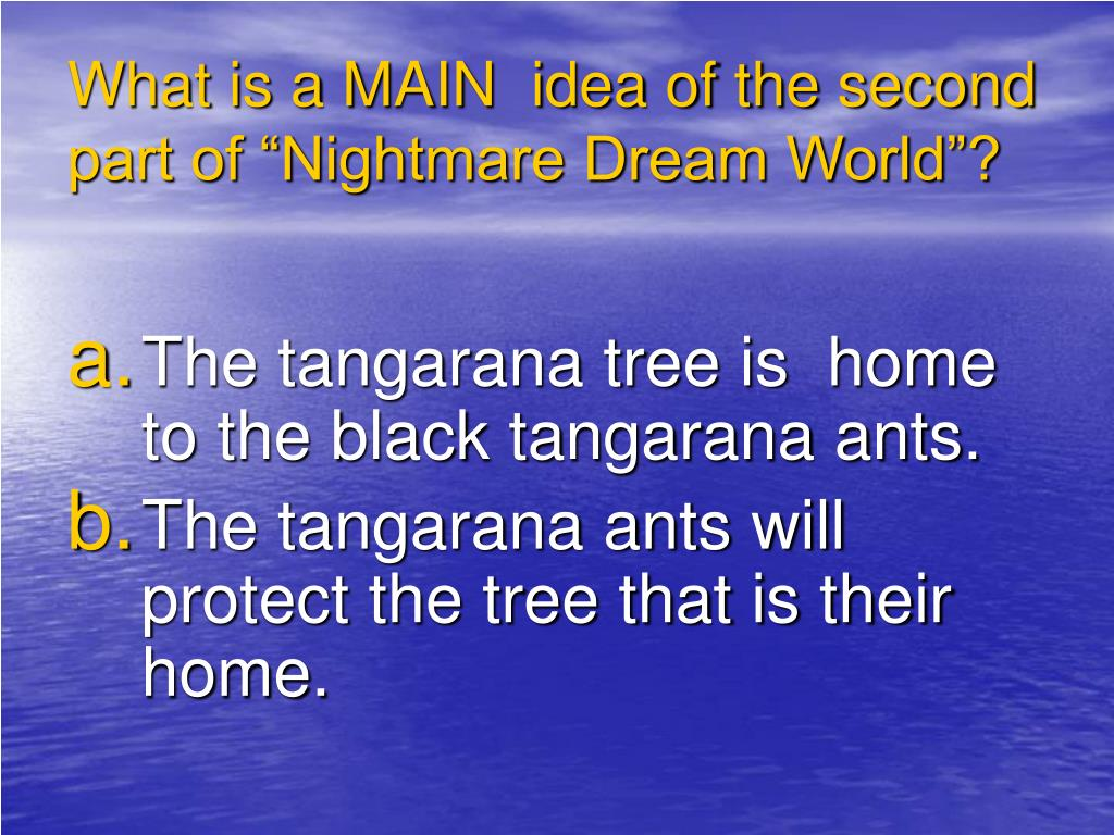 "What is a MAIN  idea of the second part of ""Nightmare Dream World""?"