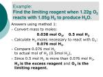 example find the limiting reagent when 1 22g o 2 reacts with 1 05g h 2 to produce h 2 o6