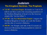 judaism the kingdom declines the prophets18