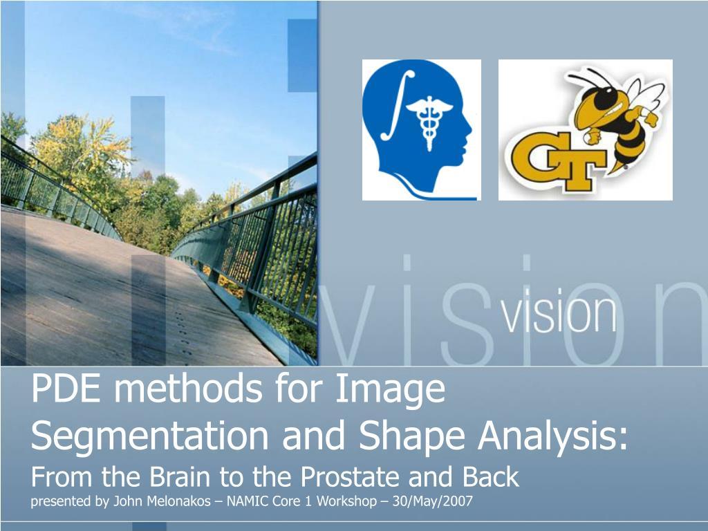 pde methods for image segmentation and shape analysis l.