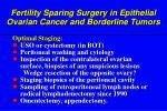 f ertility sparing surgery in epithelial ovarian cancer and borderline tumors