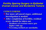 f ertility sparing surgery in epithelial ovarian cancer and borderline tumors51
