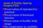 goals of fertility sparing surgery fss