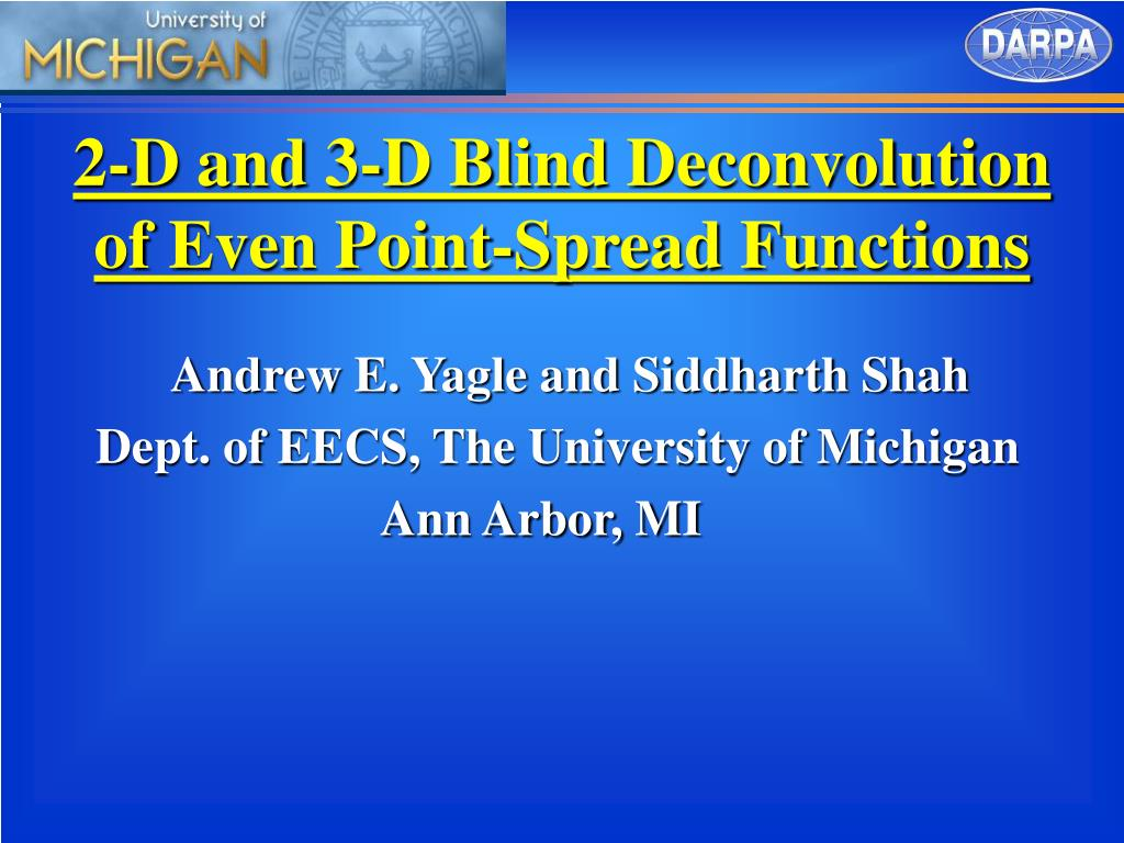2 d and 3 d blind deconvolution of even point spread functions l.