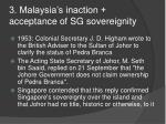 3 malaysia s inaction acceptance of sg sovereignity12