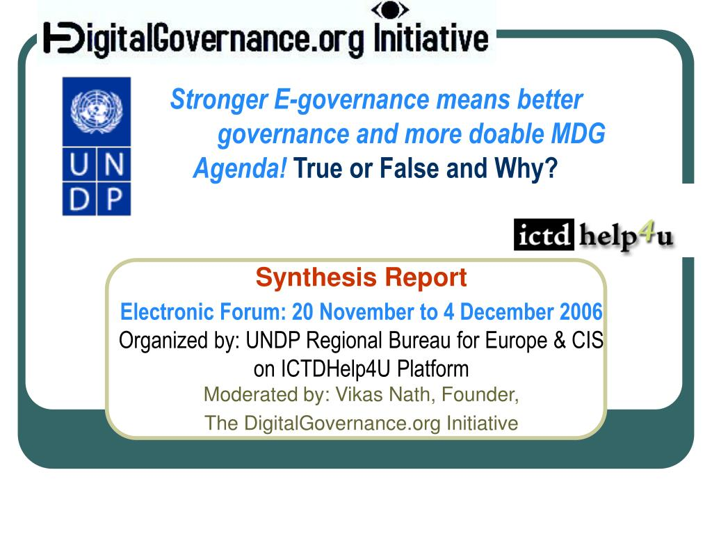 stronger e governance means better governance and more doable mdg agenda true or false and why l.