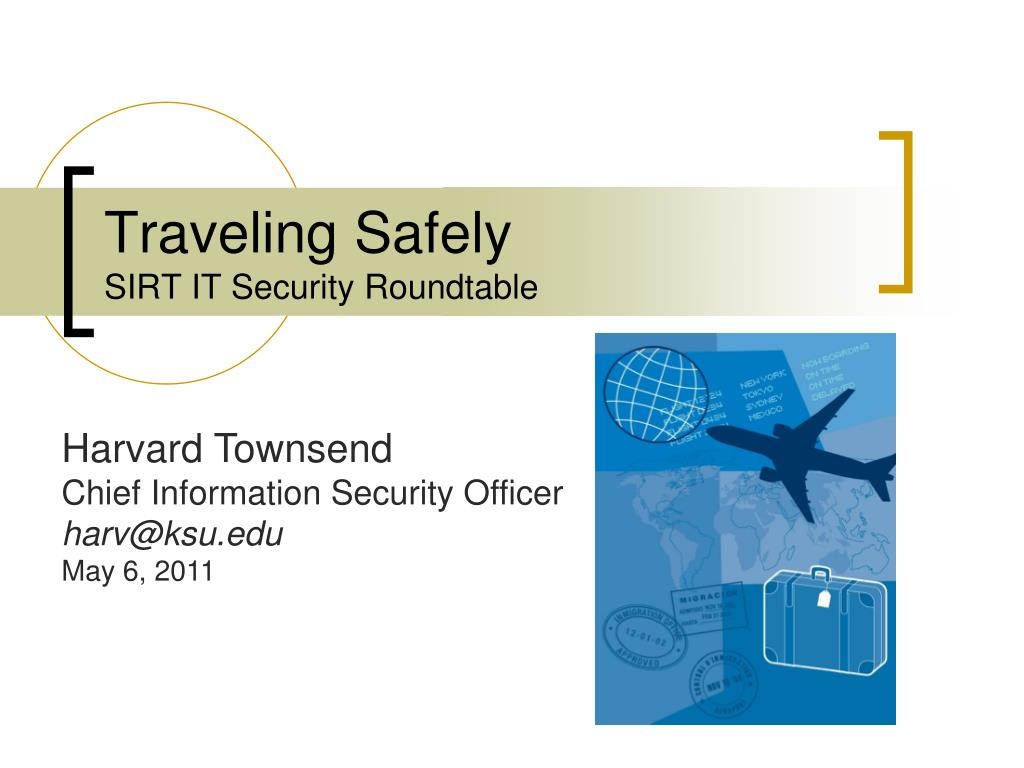 traveling safely sirt it security roundtable l.