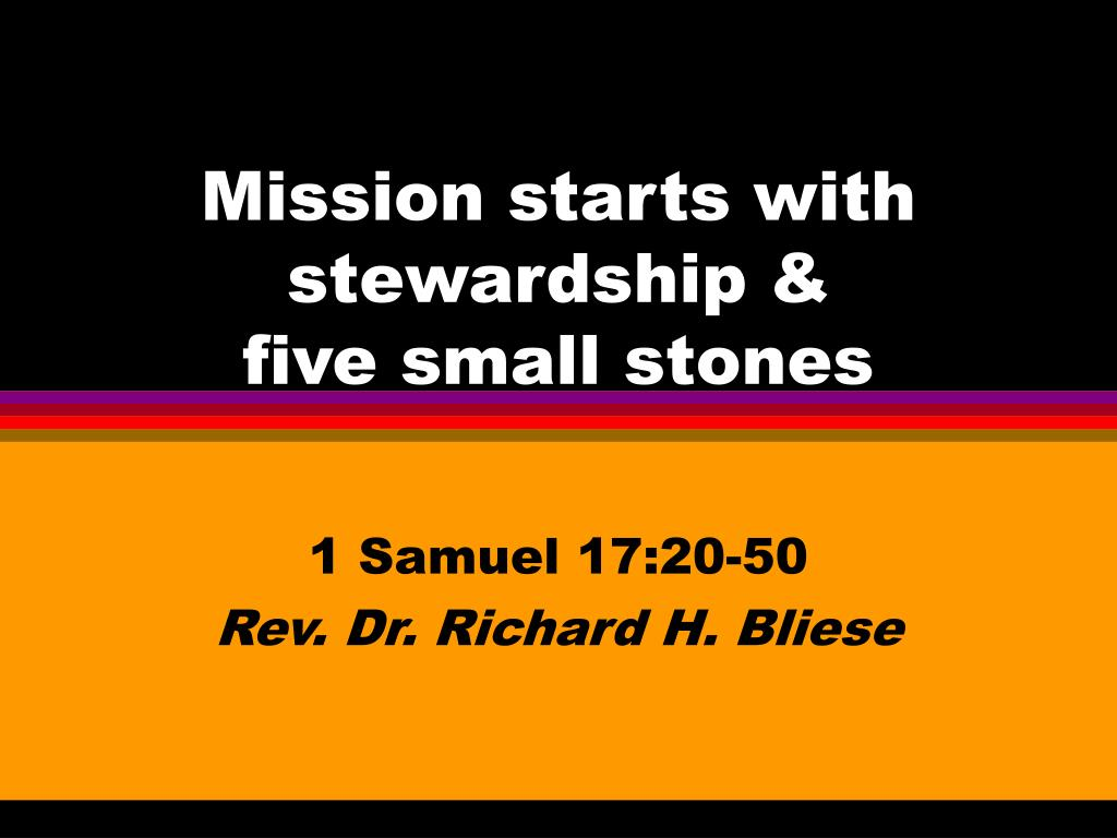 mission starts with stewardship five small stones l.