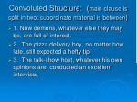 convoluted structure main clause is split in two subordinate material is between