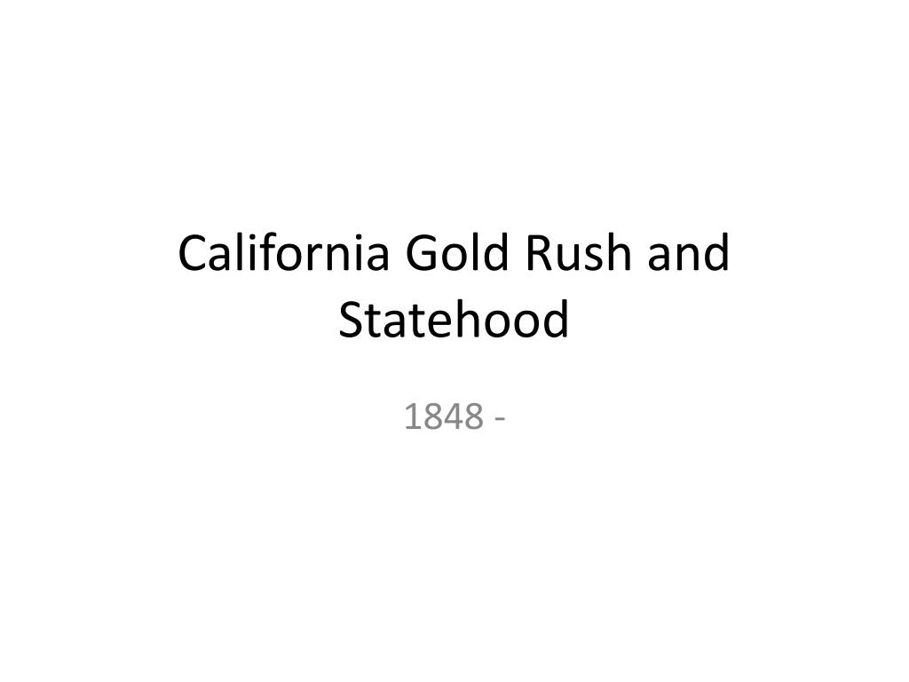 california gold rush and statehood l.