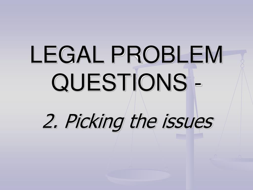 legal problem questions l.