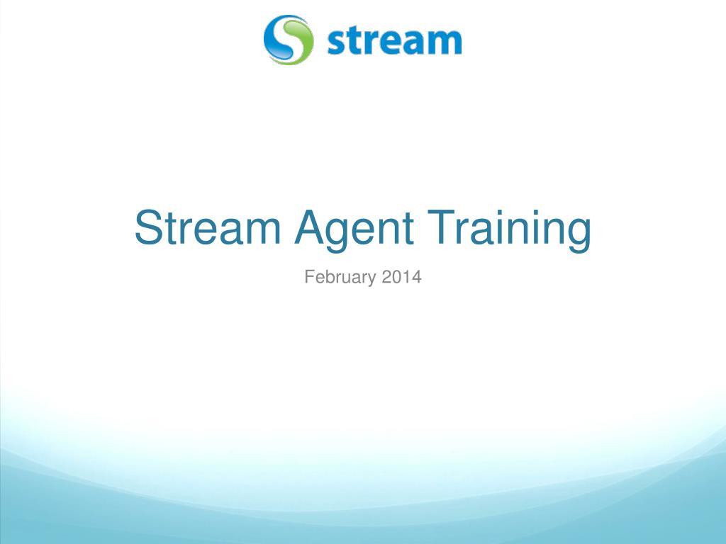 stream agent training l.
