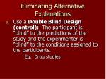 eliminating alternative explanations