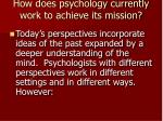 how does psychology currently work to achieve its mission
