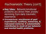 psychoanalytic theory con t