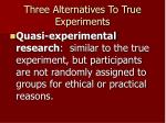 three alternatives to true experiments
