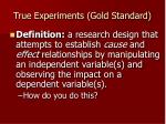 true experiments gold standard