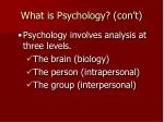 what is psychology con t