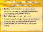 controlling and removing contaminants