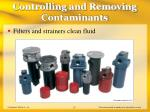 controlling and removing contaminants21