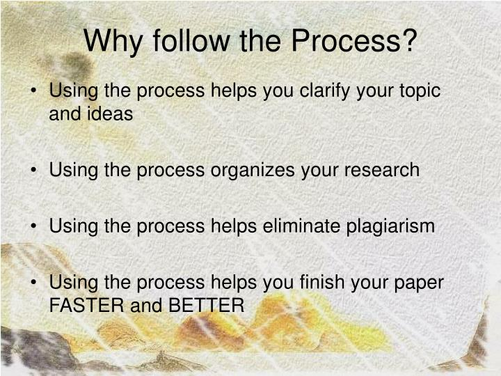 Why follow the process