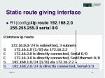 static route giving interface