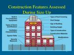 construction features assessed during size up35