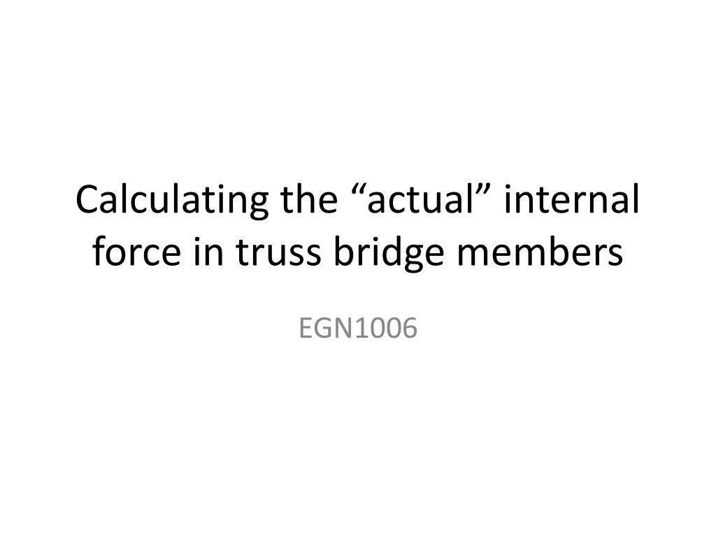 calculating the actual internal force in truss bridge members l.