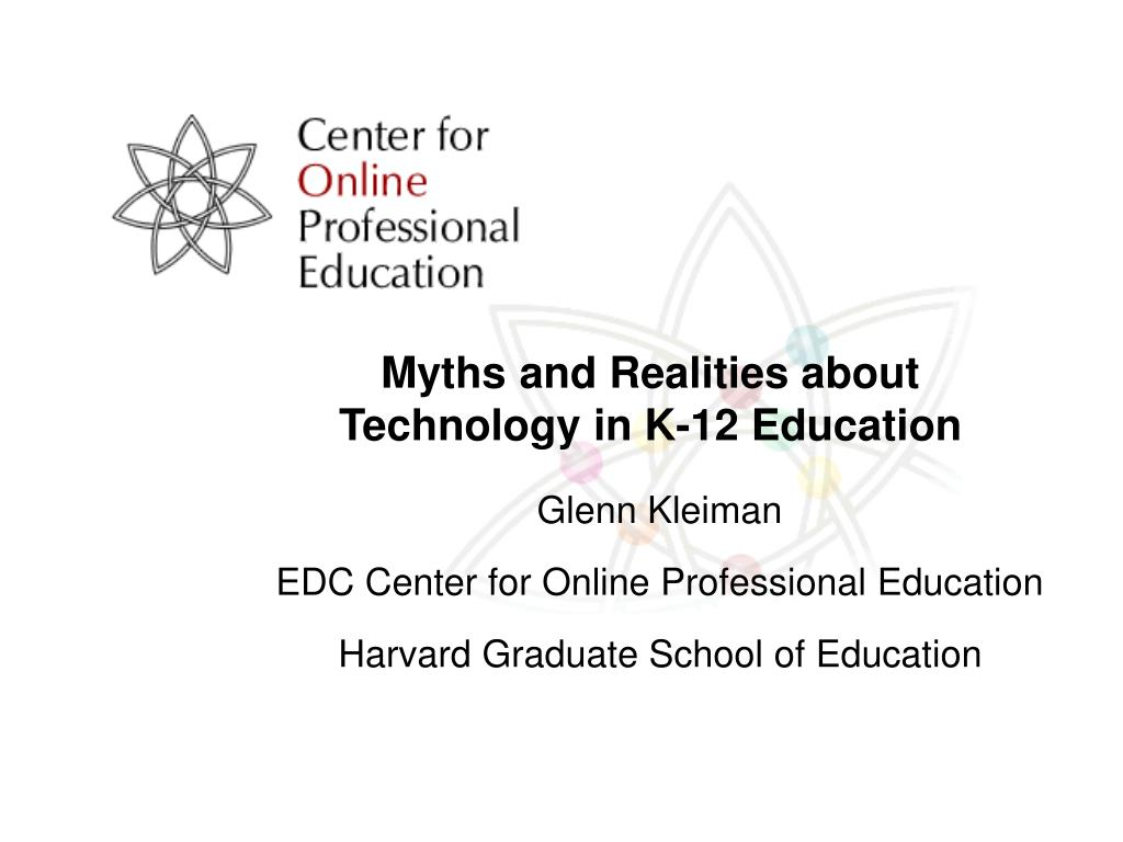 myths and realities about technology in k 12 education l.