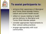 to assist participants to