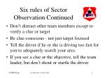 six rules of sector observation continued