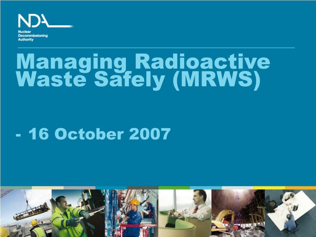 managing radioactive waste safely mrws 16 october 2007 l.